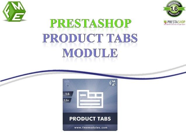 """• FMM (FMEModules) has developed a new Plug-in which is named as """"PrestaShop Product Tabs Module"""". • This Module enables y..."""
