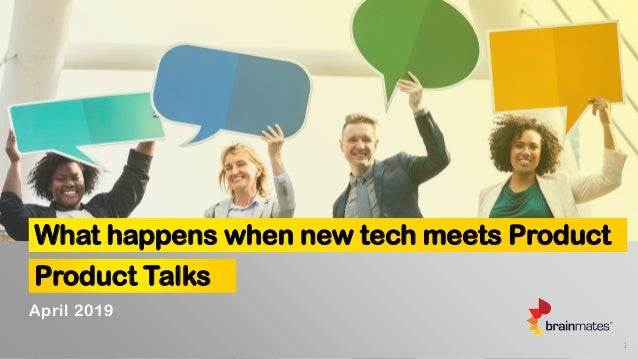 What happens when new tech meets Product Product Talks 1 April 2019
