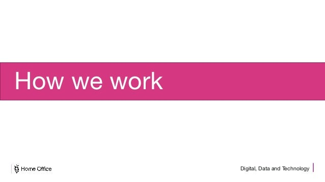 Digital, Data and Technology How we work