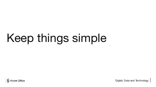 Digital, Data and Technology Keep things simple