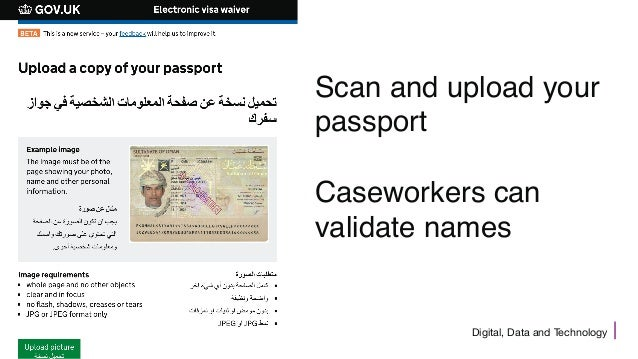 Digital, Data and Technology Scan and upload your passport Caseworkers can validate names