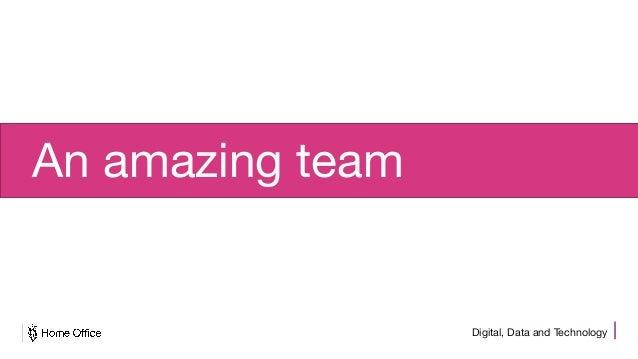 Digital, Data and Technology An amazing team