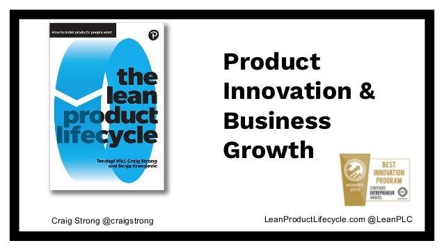 LeanProductLifecycle.com @LeanPLCCraig Strong @craigstrong Product Innovation & Business Growth