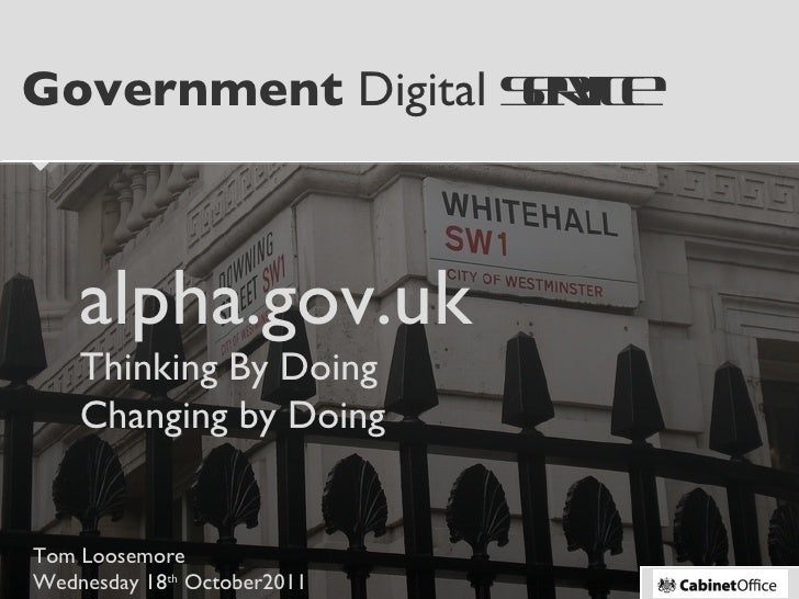 Government  Digital  Service Putting the public first, in delivering digital public services alpha.gov.uk Thinking By Doin...