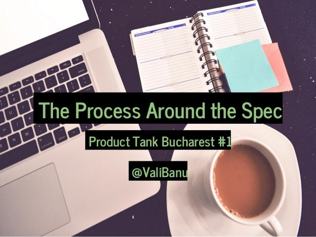 The Process Around the Spec Product Tank Bucharest #1 @ValiBanu