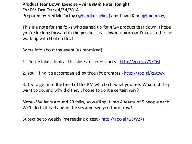 Product Tear Down Exercise – Air BnB & Hotel Tonight For PM Fast Track 4/24/2014 Prepared by Neil McCarthy (@hardkornelius...