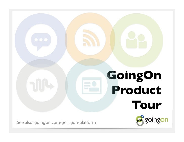 GoingOn                                          Product                                             Tour	See also: goingo...