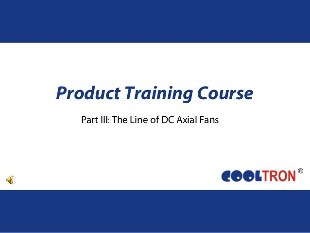 Part III: The Line of DC Axial Fans Product Training Course