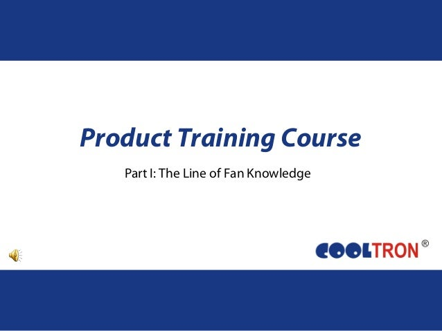 Product Training Course Part I: The Line of Fan Knowledge