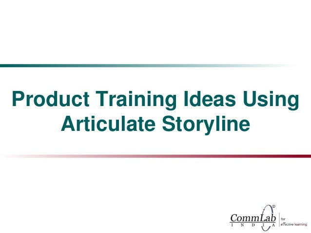 Product Training Ideas Using Articulate Storyline 1