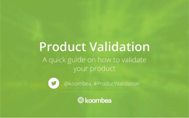 #UXLearn #ProductValidation @koombea, #ProductValidation