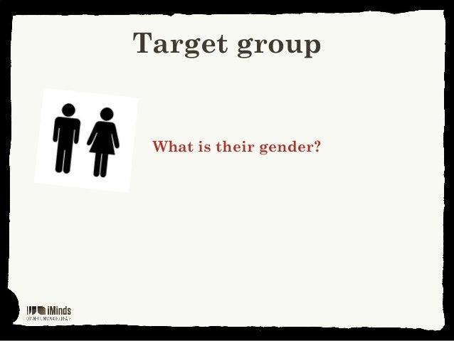 Target groupWhat is their gender?