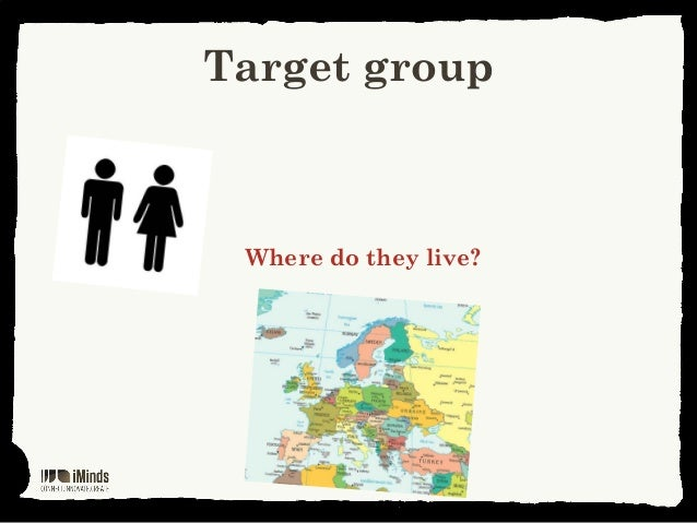 Target groupWhere do they live?