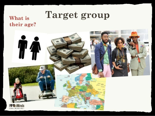 Target groupWhat istheir age?