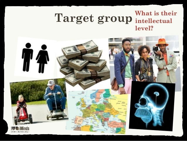 Target groupWhat is theirintellectuallevel?