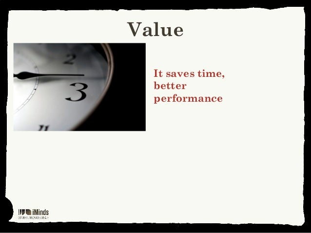 ValueIt saves time,betterperformance