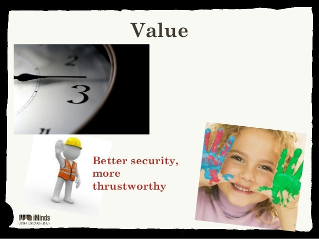 ValueBetter security,morethrustworthy