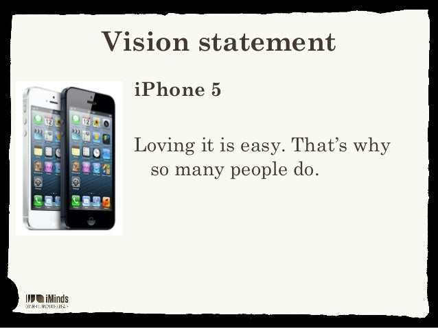 Vision statementiPhone 5Loving it is easy. That's whyso many people do.