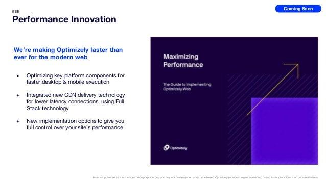 WEB Performance Innovation ● Optimizing key platform components for faster desktop & mobile execution ● Integrated new CDN...