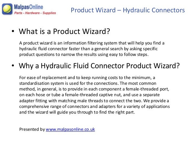 Product Wizard – Hydraulic Connectors  • What is a Product Wizard?  A product wizard is an information filtering system th...