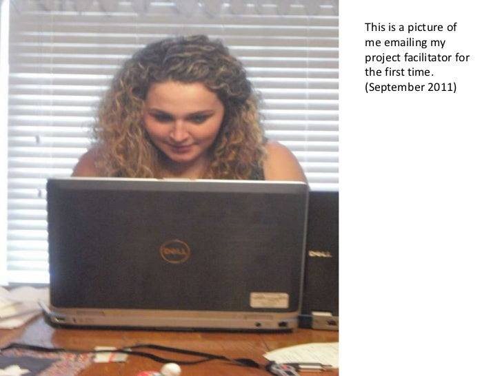 This is a picture ofme emailing myproject facilitator forthe first time.(September 2011)