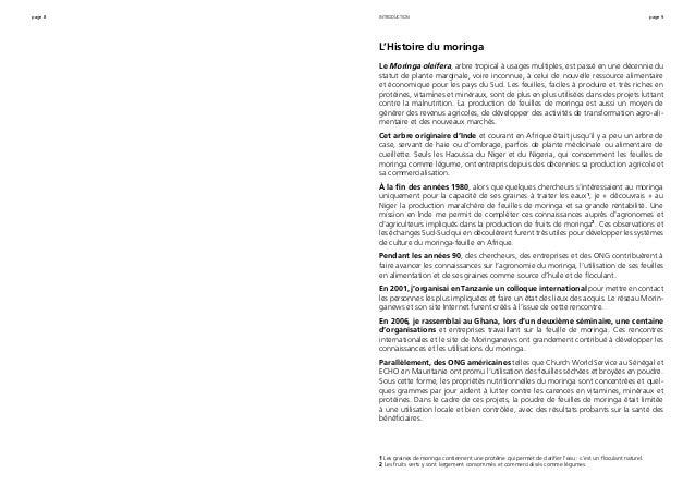 page 8 page 9 L'Histoire du moringa Le Moringa oleifera, arbre tropical à usages multiples, est passé en une décennie du s...