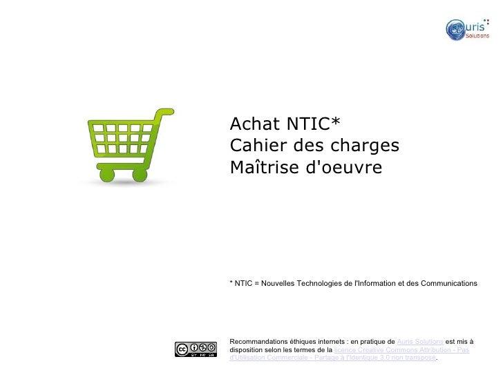 Achat NTIC*Cahier des chargesMaîtrise doeuvre   ●* NTIC = Nouvelles Technologies de lInformation et des CommunicationsReco...