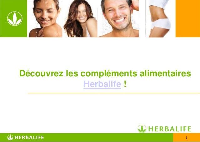 Découvrez les compléments alimentaires               Herbalife !                                    1