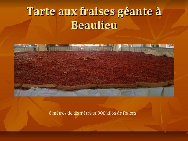 Tarte aux fraises géante à        Beaulieu    8 mètres de diamètre et 900 kilos de fraises