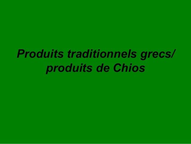 Produits traditionnels grecs/    produits de Chios