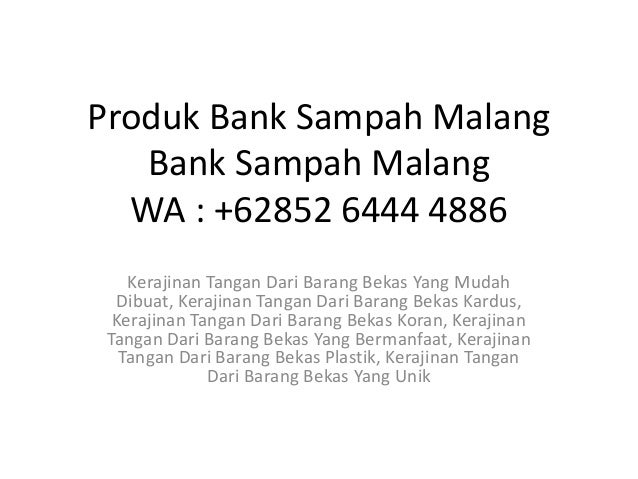 Produk Bank Sampah Malang Bank Sampah Malang WA : +62852 6444 4886 Kerajinan Tangan Dari Barang Bekas Yang Mudah Dibuat, K...