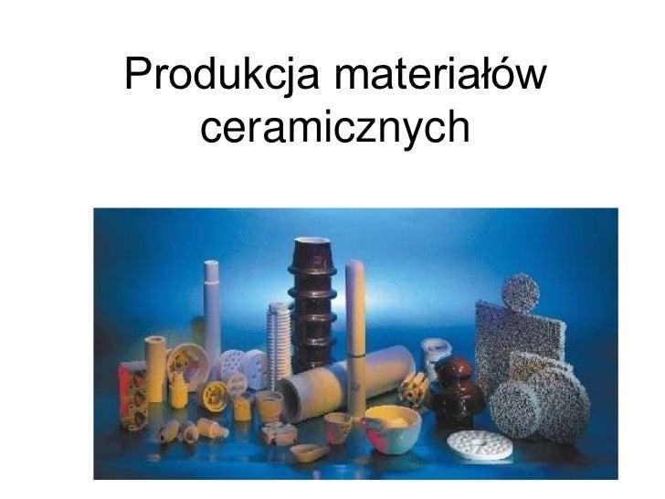 Produkcja materiałów   ceramicznych