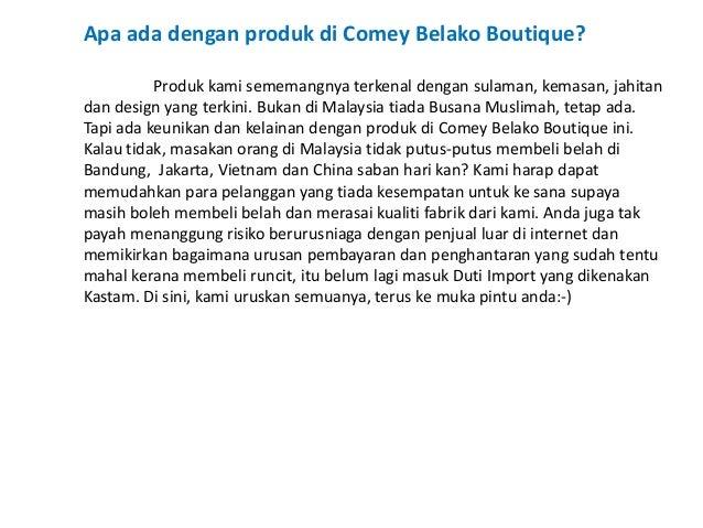 Apa ada dengan produk di Comey Belako Boutique?          Produk kami sememangnya terkenal dengan sulaman, kemasan, jahitan...