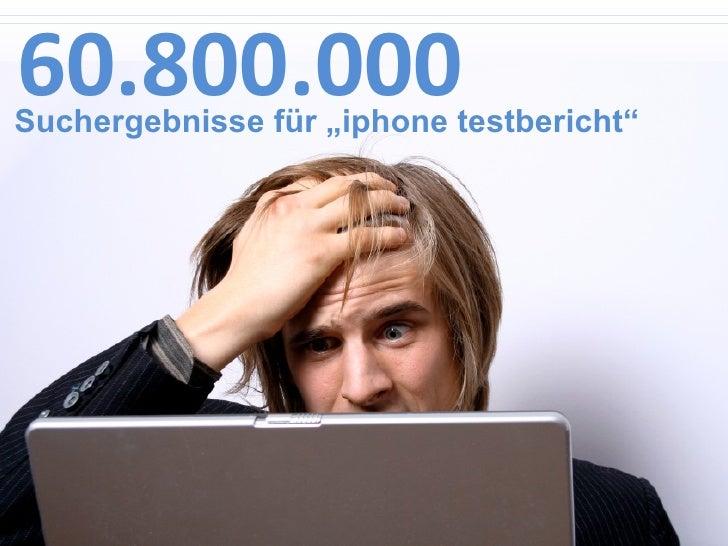 """<ul><li>60.800.000 </li></ul>Suchergebnisse für """"iphone testbericht"""""""