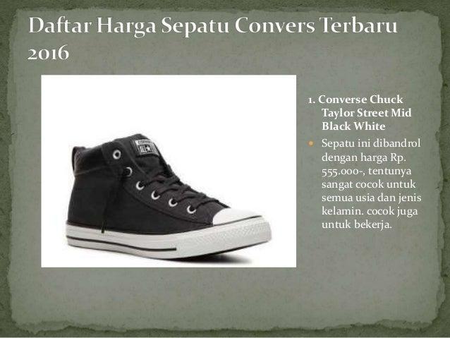 Periksa sepatunya  9. 1. Converse Chuck Taylor Street Mid Black White   Sepatu ini dibandrol dengan harga ... a6dc3d1838