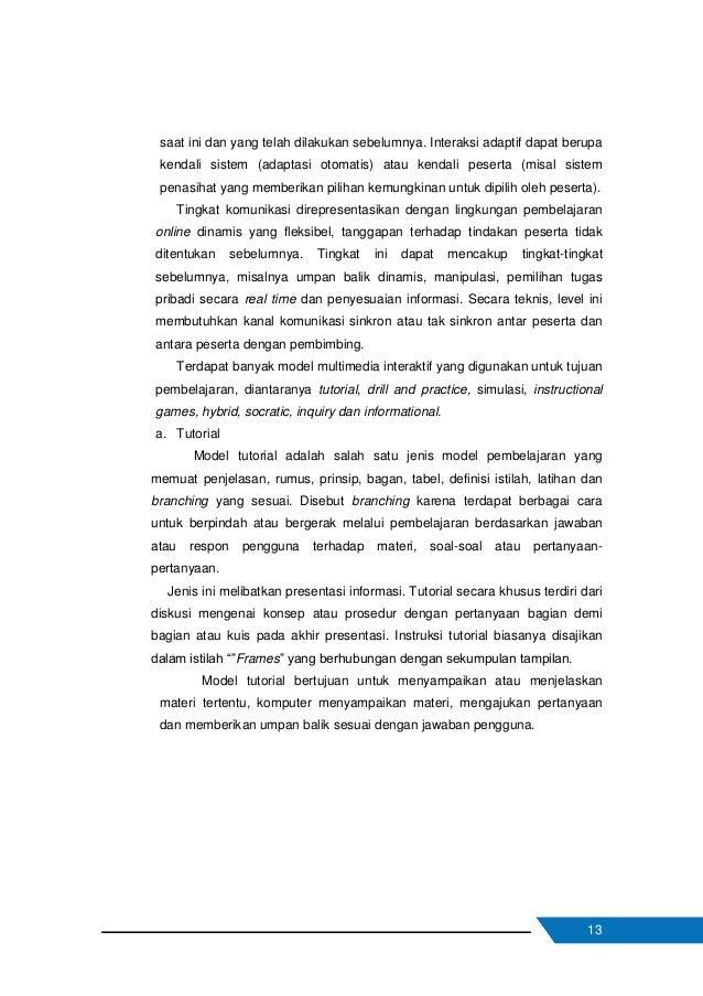 14 Gambar 5 Multimedia interaktif model tutorial b. Drill and practice Model drill and practice menganggap bahwa konsep da...