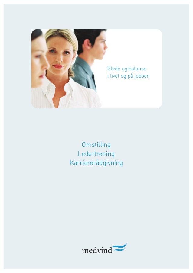 Glede og balanse i livet og på jobben Omstilling Ledertrening Karriererådgivning