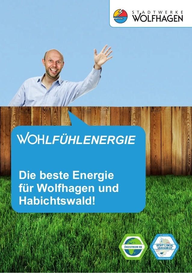 Die beste Energie für Wolfhagen und Habichtswald! LFÜHLENERGIE ECHT LOKAL VERSORGT SAUBER +SIC HER GRÜN +GÜNSTIG AUSDER RE...