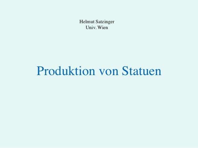 Helmut Satzinger          Univ. WienProduktion von Statuen