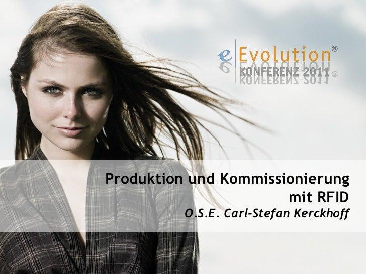 Produktion und Kommissionierung                       mit RFID          O.S.E. Carl-Stefan Kerckhoff