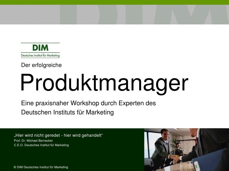 Der erfolgreiche        Produktmanager      Eine praxisnaher Workshop durch Experten des      Deutschen Instituts für Mark...