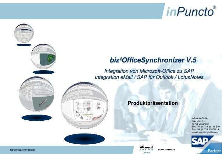 biz²OfficeSynchronizer V.5                               Integration von Microsoft-Office zu SAP                          ...