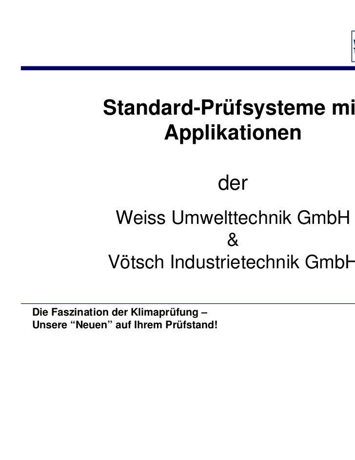 Standard-Prüfsysteme mit                  Applikationen                                      der               Weiss Umwel...
