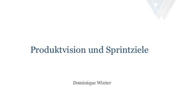 Produktvision und Sprintziele Dominique Winter