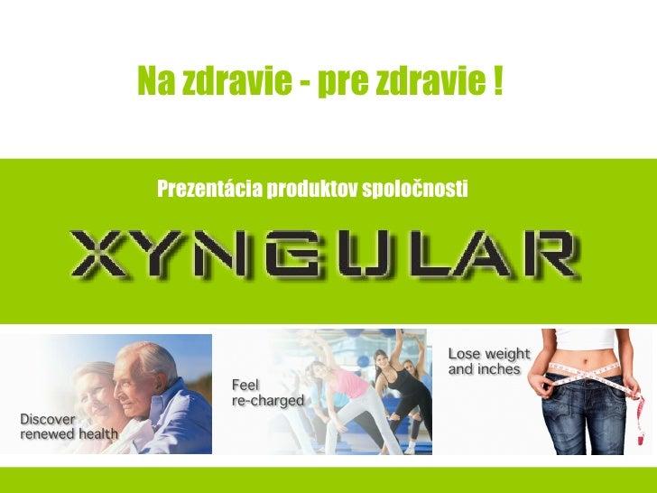 Na zdravie - pre zdravie ! Prezentácia produktov spoločnosti