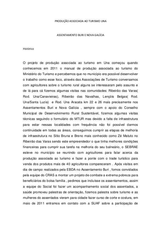 PRODUÇÃO ASSOCIADA AO TURISMO UNA                      ASSENTAMENTO BURI E NOVA GALÍCIAHistóricoO projeto de produção asso...