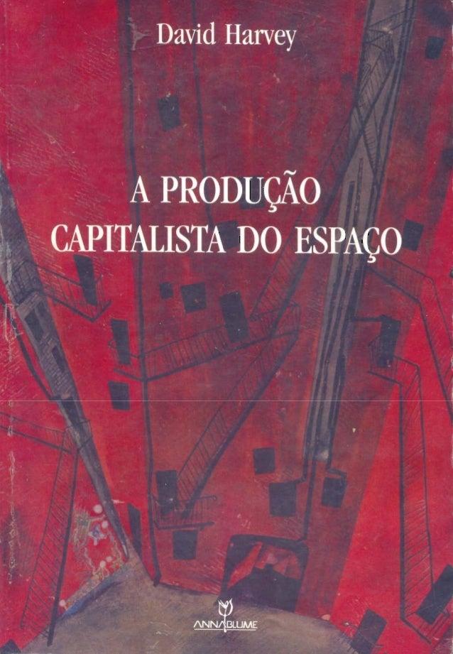 Produção capitalista do espaço   david harvey
