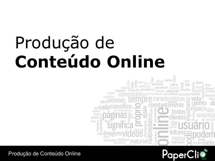 Produção de   Conteúdo Online     Produção de Conteúdo Online