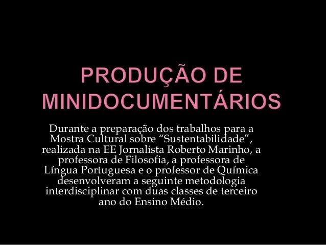 """Durante a preparação dos trabalhos para a Mostra Cultural sobre """"Sustentabilidade"""", realizada na EE Jornalista Roberto Mar..."""