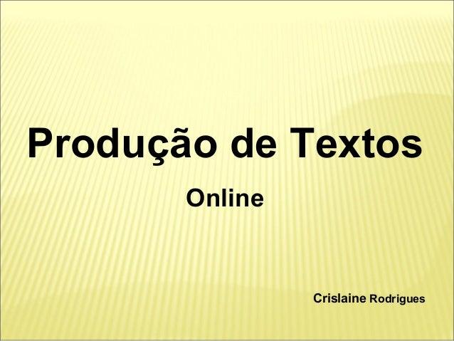 Produção de Textos  Online  Crislaine Rodrigues
